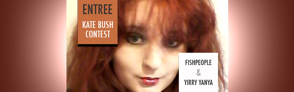 Entree – Anna – Kate Bush Contest